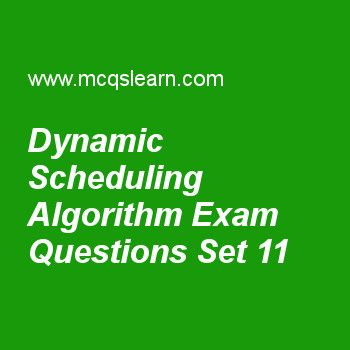 Practice test on dynamic scheduling algorithm, computer architecture quiz 11 online. Practice computer architecture and organization exam's questions and answers to learn dynamic scheduling algorithm test with answers. Practice online quiz to test knowledge on dynamic scheduling algorithm, designing and evaluating an i/o system, architecture and networks, computer networking, memory hierarchy review worksheets. Free dynamic scheduling algorithm test has multiple choice questions as having...
