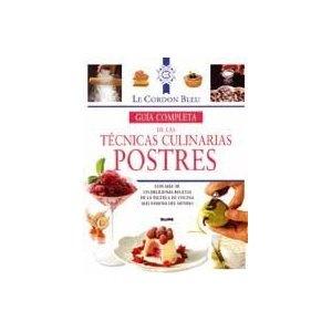 Postres. Guía completa de las técnicas culinarias Le Cordon Bleu: Amazon.es: Le Cordon Bleu: Libros