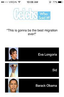 Celebs Who Said it?: Eva Longoria, Barack Obama, Ice Age