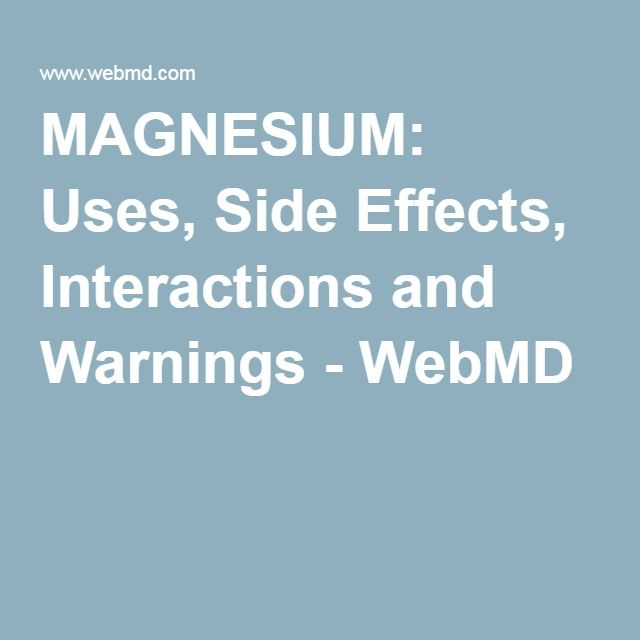 MAGNESIUM: Uses, Side Effects, Interactions and Warnings - WebMD