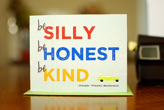 Be Silly Be Honest Be Kind  Emerson Quote Thinking by manvsgeorge, $3.25