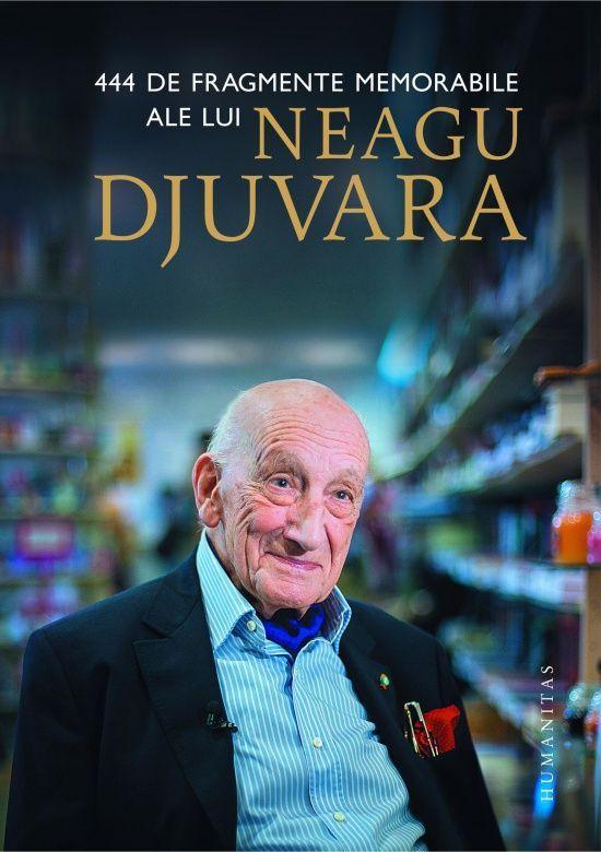 Neagu Djuvara - 444 de fragmente memorabile ale lui Neagu Djuvara -