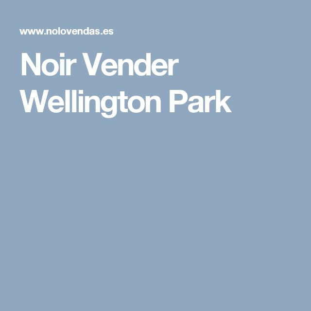 Noir Vender Wellington Park