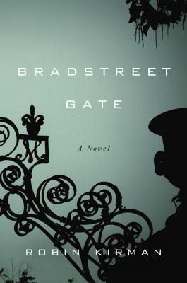 Bradstreet Gate: A Novel