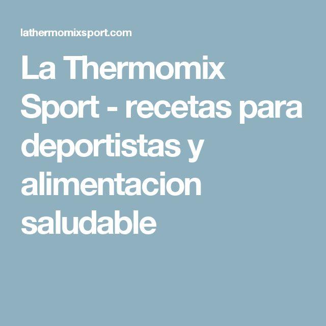 La Thermomix Sport - recetas para deportistas y alimentacion saludable