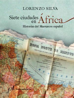 Siete ciudades de África: Ceuta, Larache, Tetuán, Xauen, Alhucemas, Nador, Melilla.   Lorenzo Silva evoca una historia de lucha, pero también de construcción, en la que se cruzan pasiones recíprocas. Un viaje a espacios de la memoria común, en un territorio donde las sangres y los afanes de españoles y marroquíes se han mezclado desde siempre.  https://alejandria.um.es/cgi-bin/abnetcl?ACC=DOSEARCH&xsqf99=619333