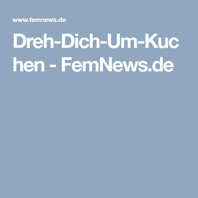 Dreh-Dich-Um-Kuchen - FemNews.de