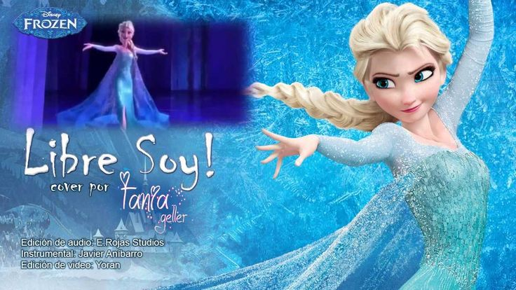 Frozen - Libre Soy (Let it Go) (Spanish) (Cover con Tania Geller)  90314 independent study