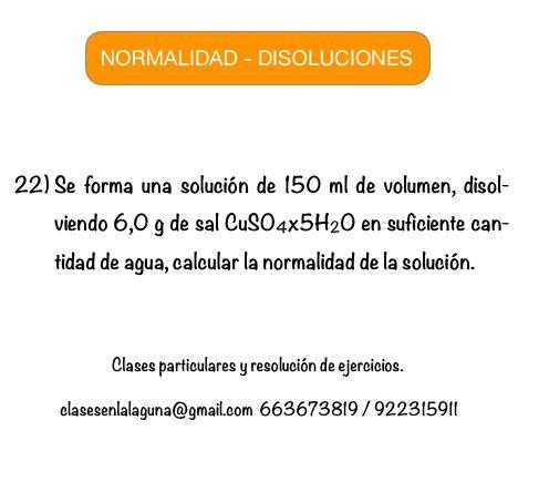 Ejercicio 22 propuesto de Normalidad. Disoluciones Químicas.