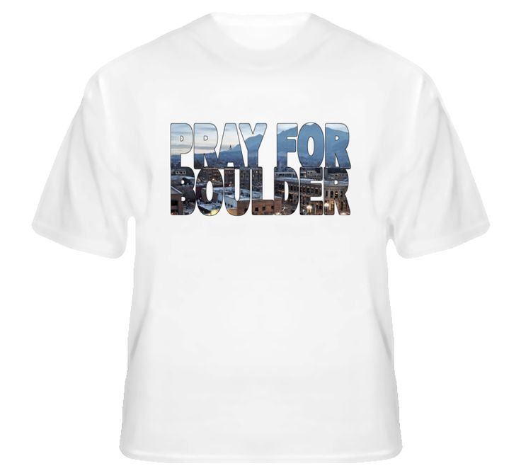 Pray For Boulder Colorado Flood Relief Donation T Shirt  $2.00 from the sale of every shirt will be donated to the Red Cross Disaster Relief program currently aiding Boulder Colorado, Estes Park, Fort Collins, and other areas affected by massive flooding.