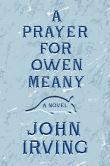 "A Prayer for Owen Meany by John Irving  Los Angeles Times Book Review: ""Roomy, intelligent, exhilarating and darkly comic ... Dickensian in scope .... Quite stunning and very ambitious."""