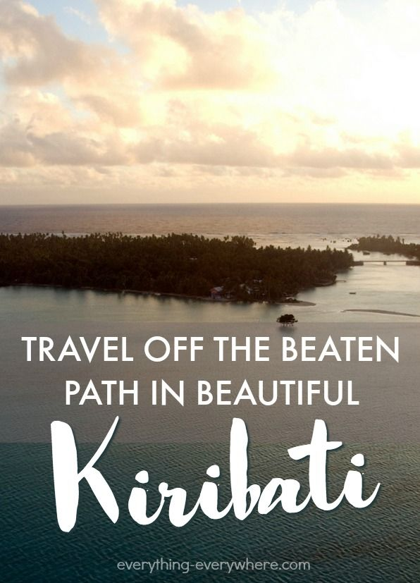 Get away from it all in the island nation of Kiribati in the Pacific Ocean.  This off-the-path destination is overlooked by most travelers but has so much beauty to offer!