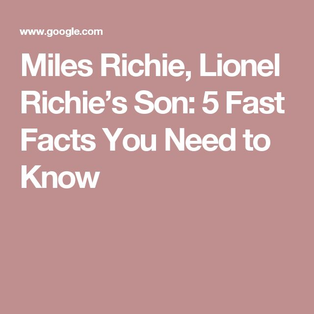 Miles Richie, Lionel Richie's Son: 5 Fast Facts You Need to Know
