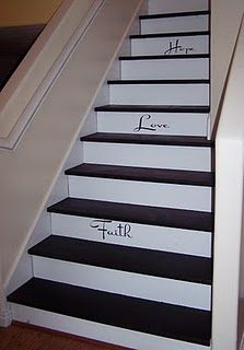 I think I can do this! Words on stairs. Could intersperse simple design on other stairs, and add other words of core values - Adventure, Joy, Family, etc.