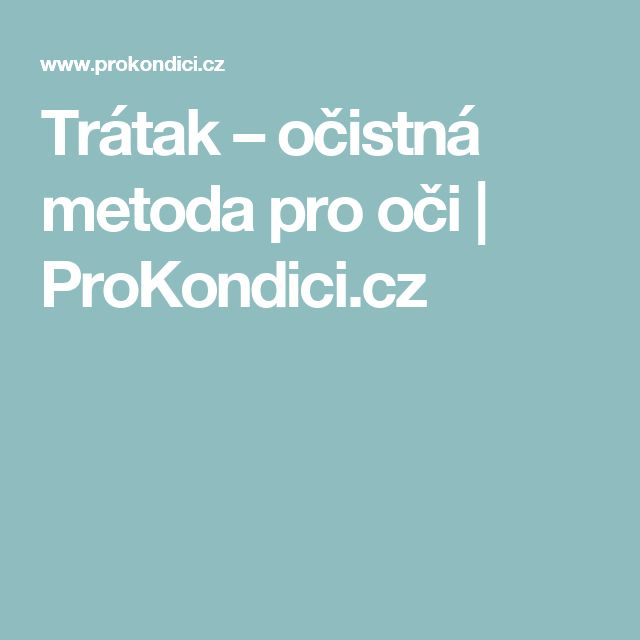 Trátak – očistná metoda pro oči | ProKondici.cz