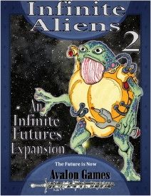 Infinite Aliens 2 Infinite Aliens 2 present ten fully detailed alien races for use in your Infinite Futures games. Used as either a player character race or as an NPC, these great aliens will fit well in just about any sort of game.