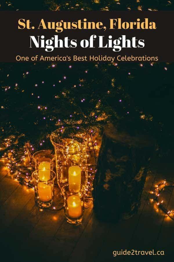 Take An Amazing St Augustine Weekend Getaway During Nights Of Lights Florida In December Weekend Getaways Florida Travel