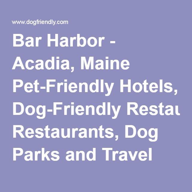 Bar Harbor Acadia Maine Pet Friendly Hotels Dog Restaurants