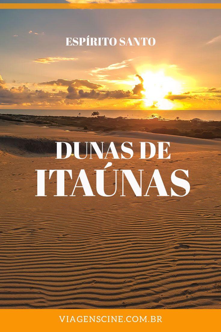 O que fazer em Itaúnas ES: no litoral norte do Espírito Santo, divisa com a Bahia, o Parque Estadual de Itaúnas traz dunas, trilhas, praias e muita natureza preservada