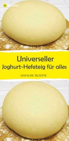 Universal-Joghurt-Hefeteig für alles (Pizza, Kuchen etc.)   – Hefeteig