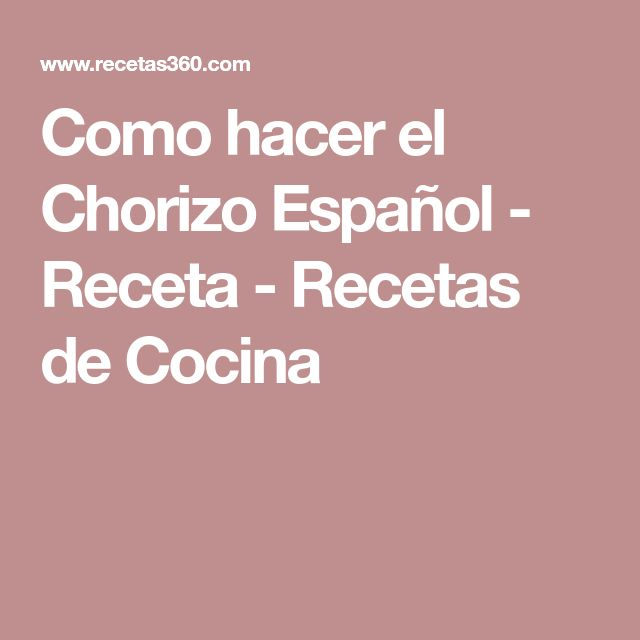 Como hacer el Chorizo Español - Receta - Recetas de Cocina