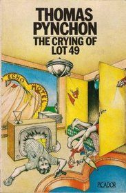 The Crying Of Lot 49 by Thomas Pynchon.
