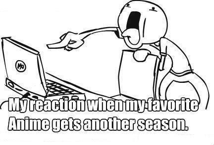 Exactly my reaction when I heard that Shingeki no Kyojin will get another season!