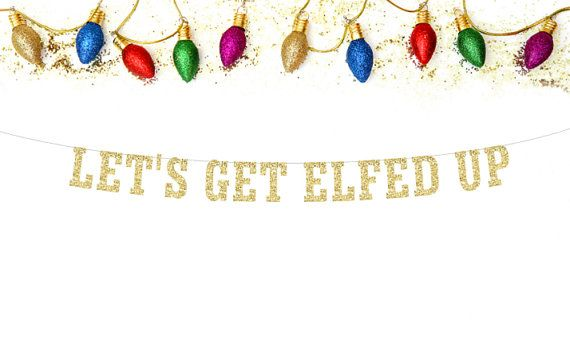 Lets Get Elfed Up Banner! Celebrate in Style with this sparkly banner made in red, gold or silver glitter cardstock, your choice when ordering.  📸 Please view 2nd image for sizing details. 📸 To help you determine what sizing will work best for your needs, the 2nd picture shows each size of letter we offer compared with a brand new crayon for sizing comparison.  😀My ultimate goal is for you to be happy with your purchase from Mailbox Happiness!😀  🎈Banner Details🎈  🎉Banner is available…