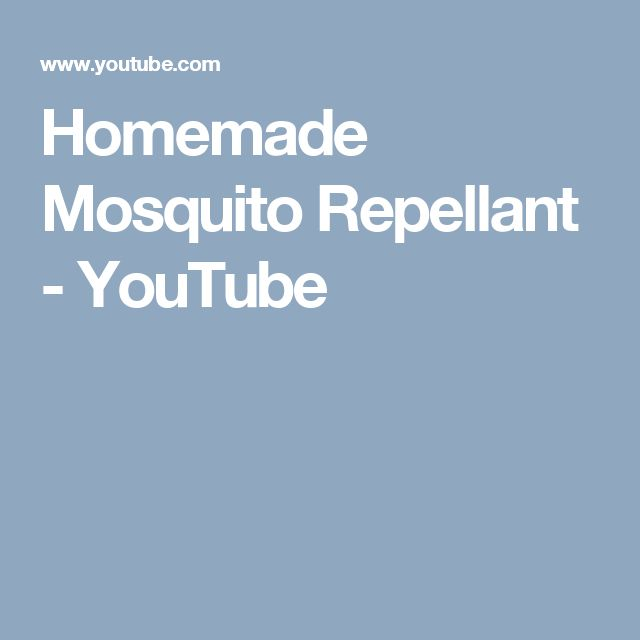 Homemade Mosquito Repellant - YouTube