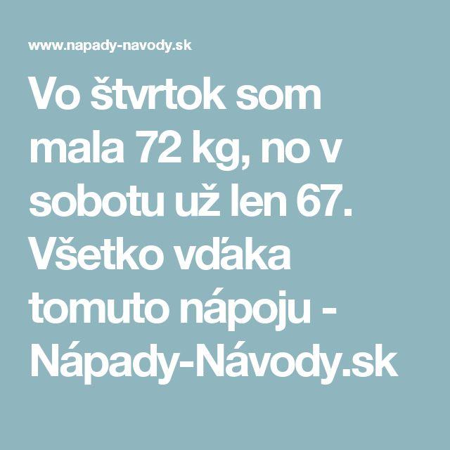 Vo štvrtok som mala 72 kg, no v sobotu už len 67. Všetko vďaka tomuto nápoju - Nápady-Návody.sk