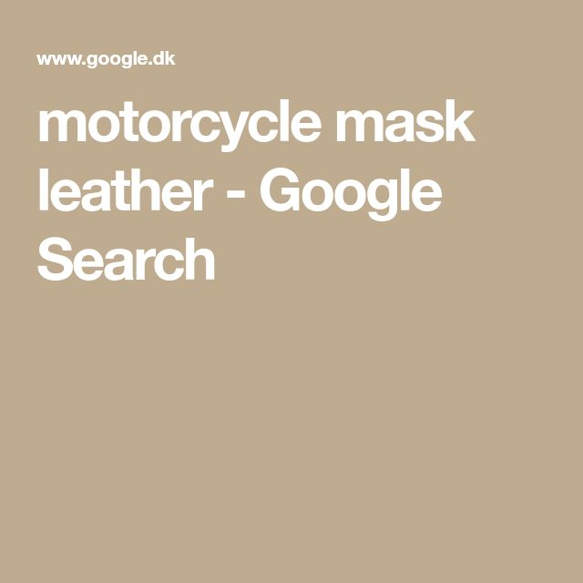 motorcycle mask leather - Google Search