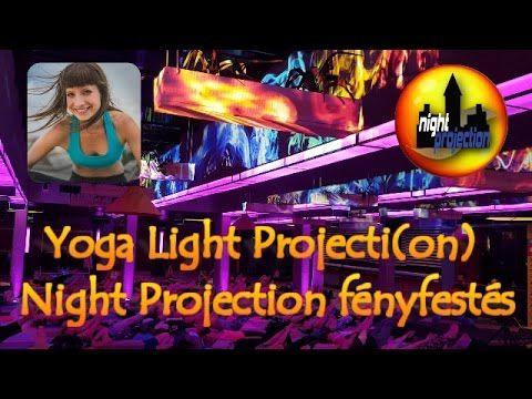 Yoga Light Projecti(on) - Night Projection fényfestés Petraflow szervezésében  További információ: http://www.night-projection.hu