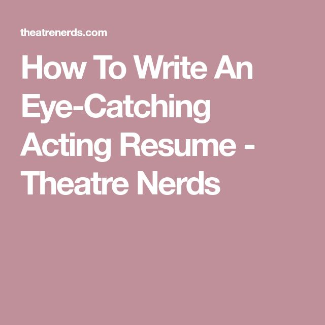 34 best acting images on Pinterest Broadway theatre, Acting tips - how to write a theatre resume