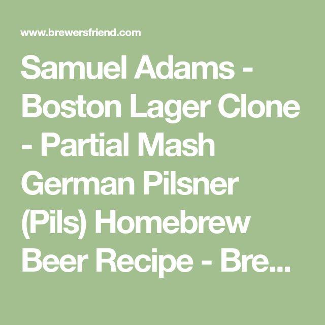 Samuel Adams - Boston Lager Clone - Partial Mash German Pilsner (Pils) Homebrew Beer Recipe - Brewer's Friend