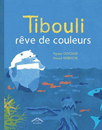 Tibouli rêve de couleurs de Myriam Ouyessad