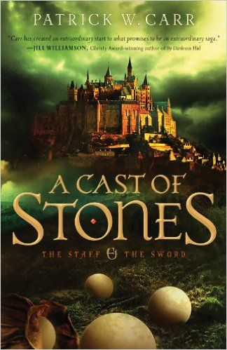 A Cast of Stones (The Staff and the Sword #1) by Patrick W. Carr. 2014 Carol Award Winner for Speculative Fiction. The Fate of the Kingdom Awaits the Cast of Stones  In the backwater village of Callowford, roustabout Errol Stone is enlisted by a church messenger arriving with urgent missives for the hermit priest in the hills. Eager for coin, Errol agrees to what he thinks will be an easy task, but soon finds himself hunted by deadly assassins.