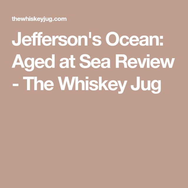 Jefferson's Ocean: Aged at Sea Review - The Whiskey Jug