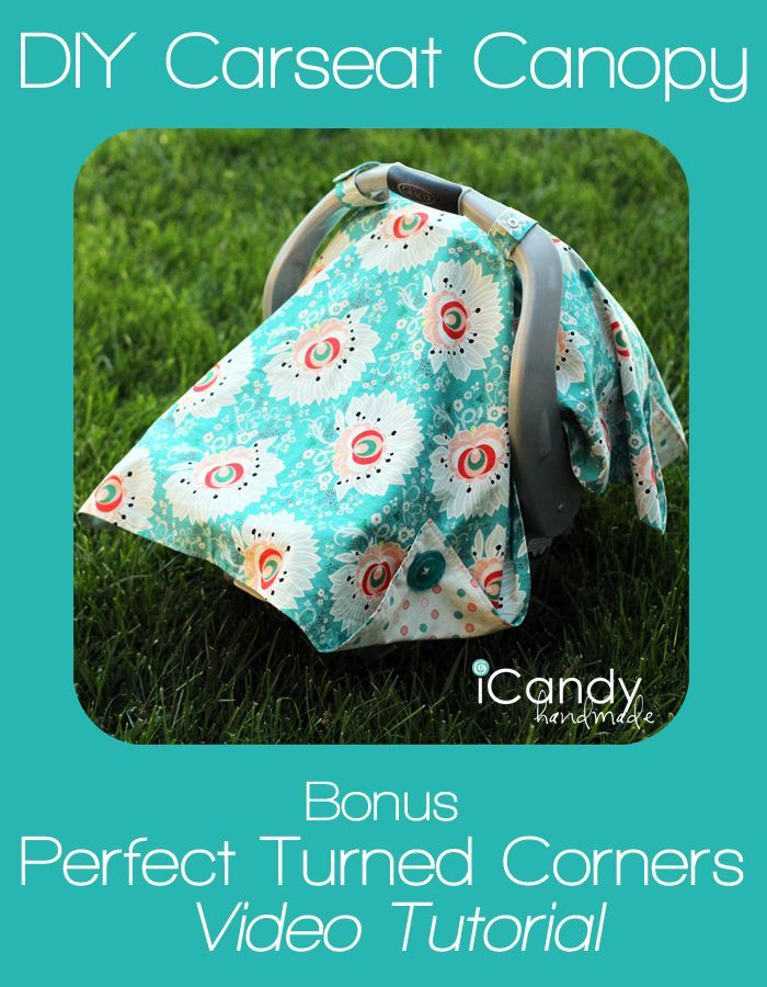 DIY Carseat Canopy- Tutorial and Turned Corners Video!