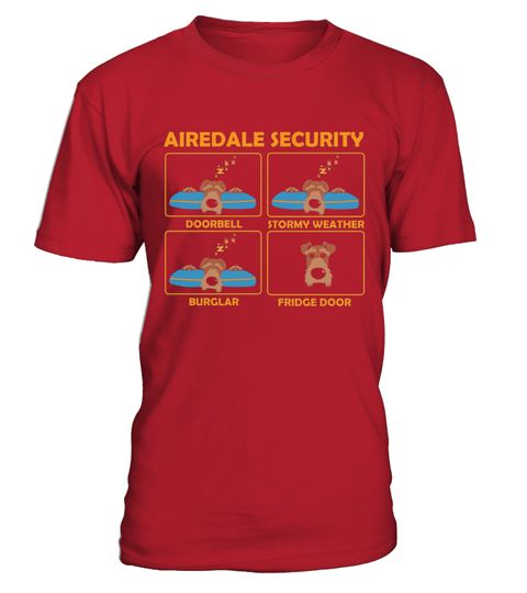 # Airedale Terrier   Airedale Security Shirt   Funny Airedale .  HOW TO ORDER:1. Select the style and color you want: 2. Click Reserve it now3. Select size and quantity4. Enter shipping and billing information5. Done! Simple as that!TIPS: Buy 2 or more to save shipping cost!This is printable if you purchase only one piece. so dont worry, you will get yours.Guaranteed safe and secure checkout via:Paypal | VISA | MASTERCARD