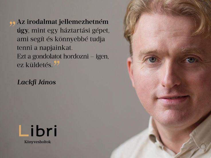 Lackfi János idézet az irodalomról. A kép forrása: Libri Könyvesboltok