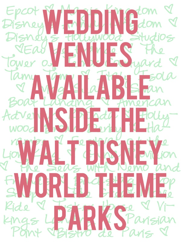 Venues available for wedding events like ceremonies, receptions, and parties at Walt Disney World theme parks (Magic Kingdom, Animal Kingdom, Hollywood Studios, Epcot)