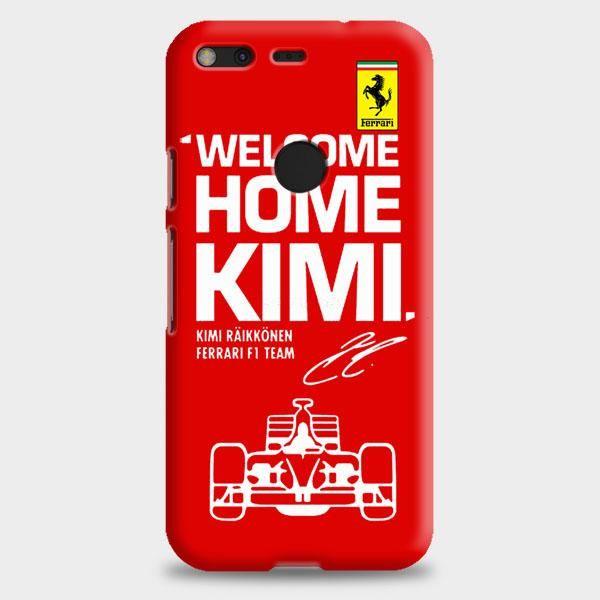 Kimi Raikkonen Welcome Home Ferrari F1 Team Google Pixel 2 Case