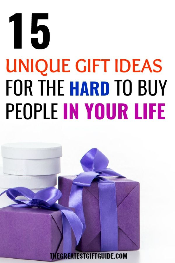 Need A Gift Idea For Person Who Has Everything Or Is Just Plain Hard To Buy Our Guide 15 Unique Ideas Those Kinds Of People