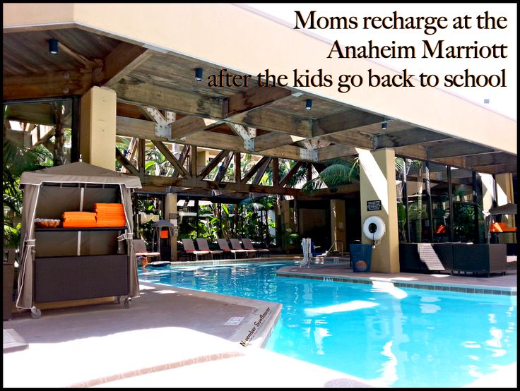 Moms recharge at the Anaheim Marriott after kids go back to school