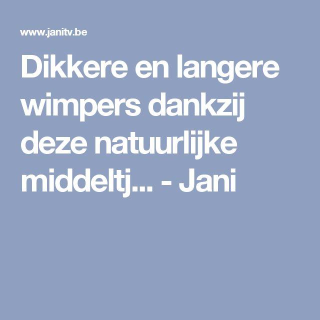 Dikkere en langere wimpers dankzij deze natuurlijke middeltj... - Jani