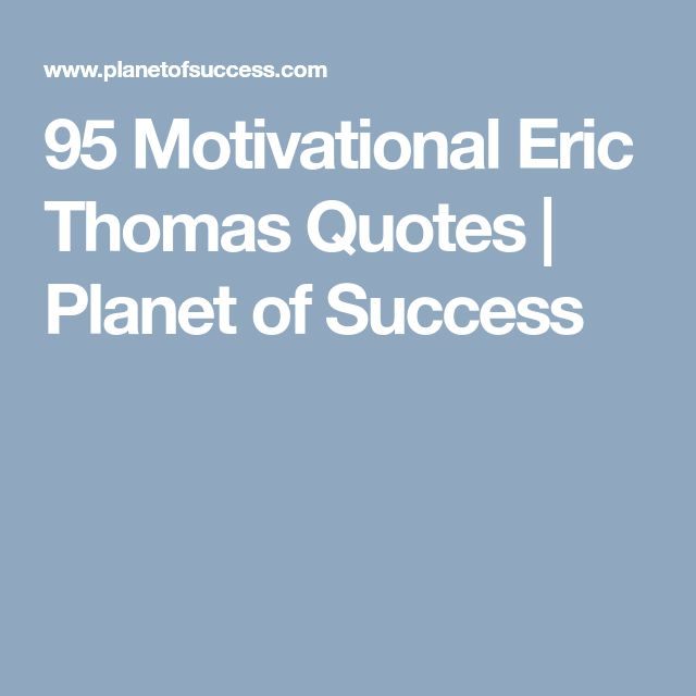 95 Motivational Eric Thomas Quotes | Planet of Success