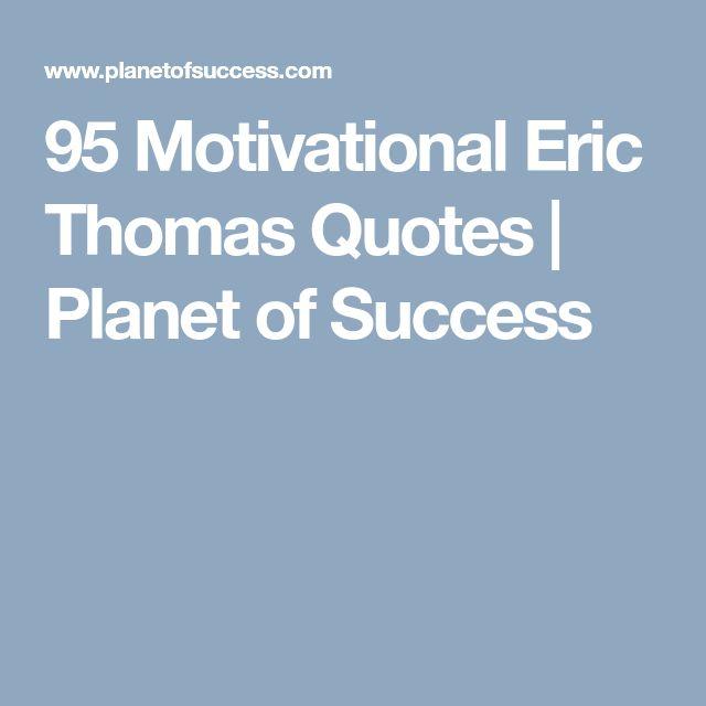 95 Motivational Eric Thomas Quotes | Planet of Success