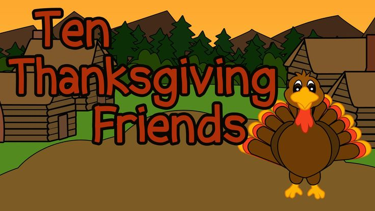 10 Thanksgiving Friends - Fun Thanksgiving Songs for Kids - Thanksgiving...