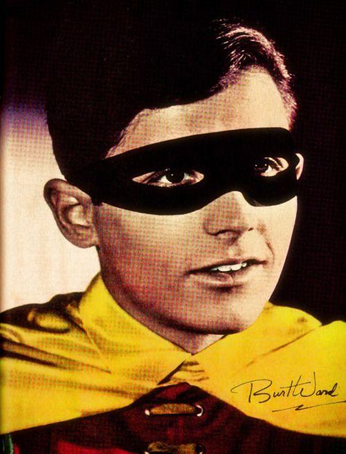 Burt Ward - Robin, the hole reason I liked batman as a kid.