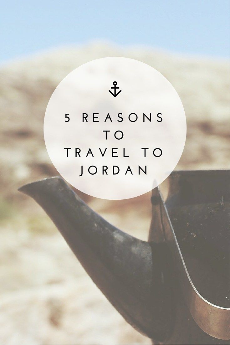 5 reasons to travel to Jordan. You'll be surprised at some of these.....click to find out what they are.